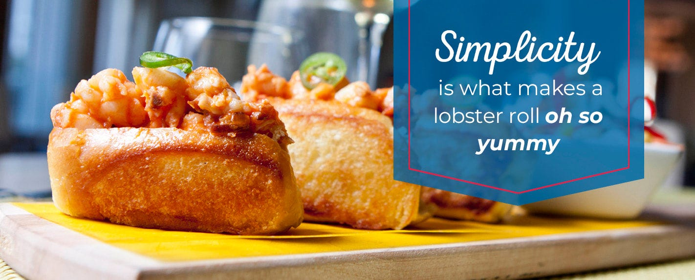 Simplicity is what makes a lobster roll oh so yummy