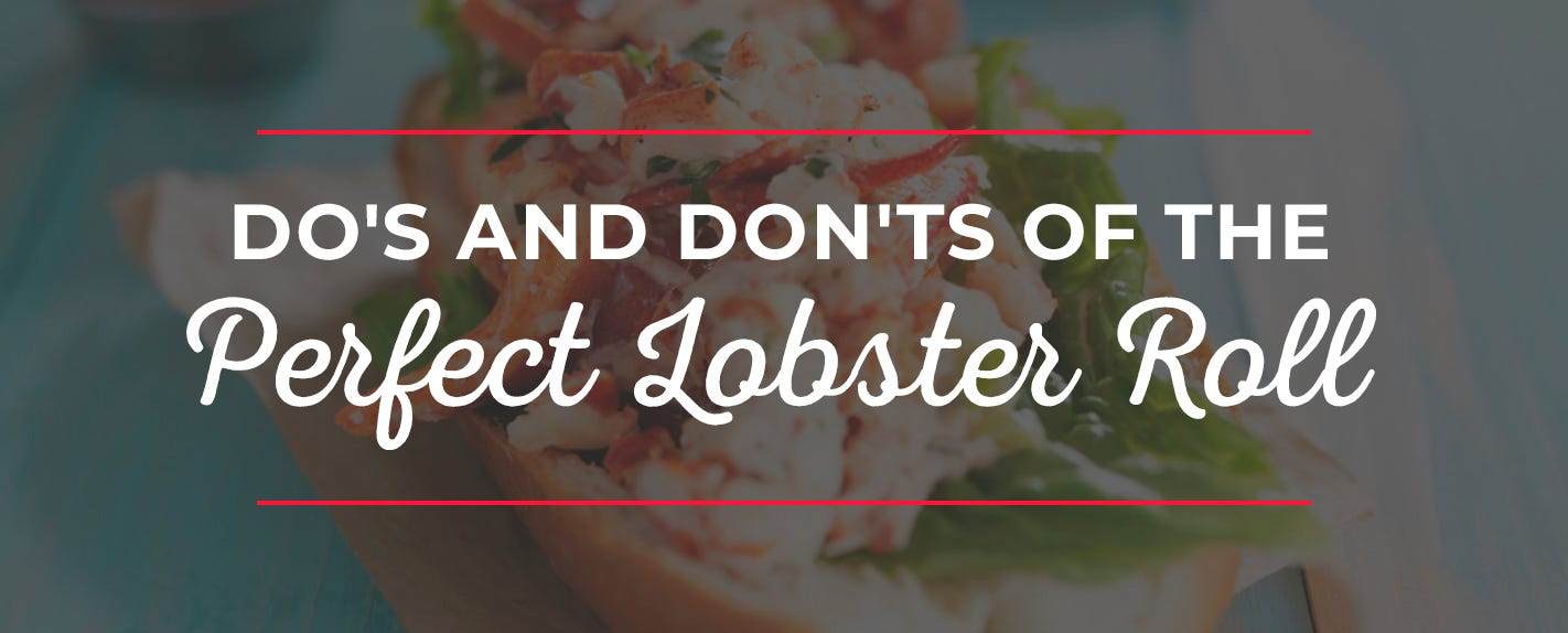 Do's and Don'ts of the Perfect Lobster Roll