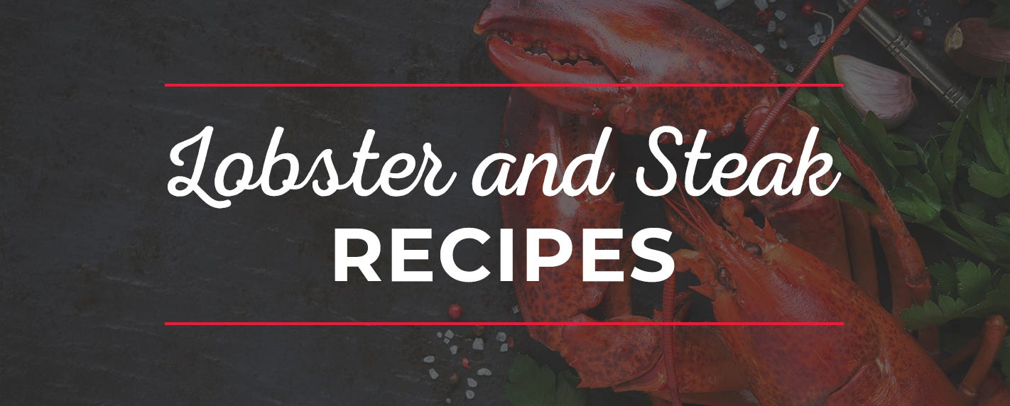 Lobster and Steak Recipes