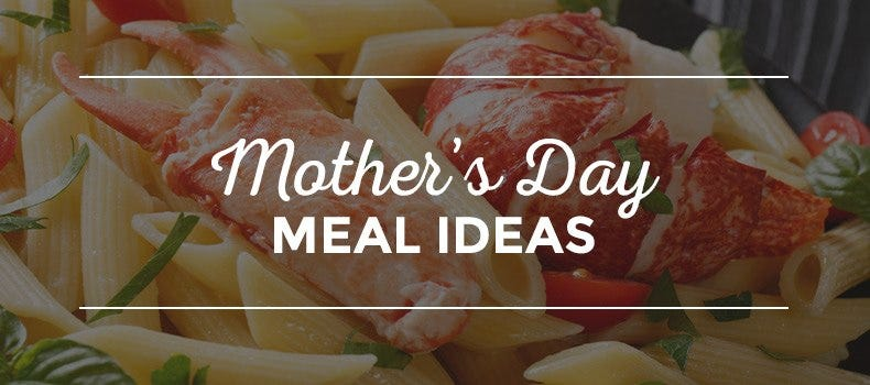Mother's Day Seafood Meal Ideas
