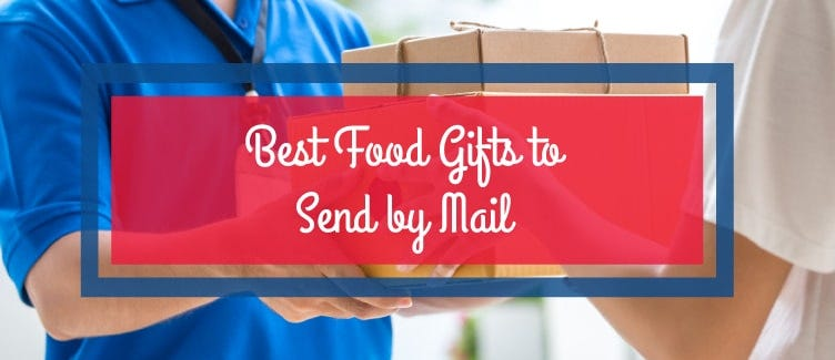 Best Food Gifts to Send by Mail