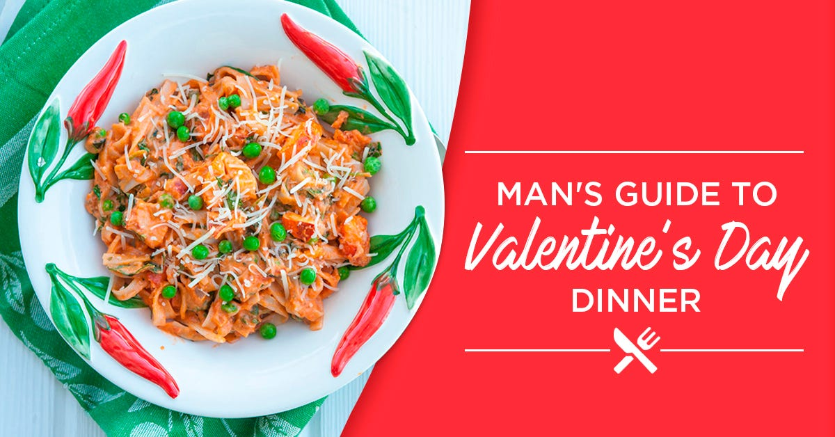 A Man's Guide to Valentine's Day Dinner