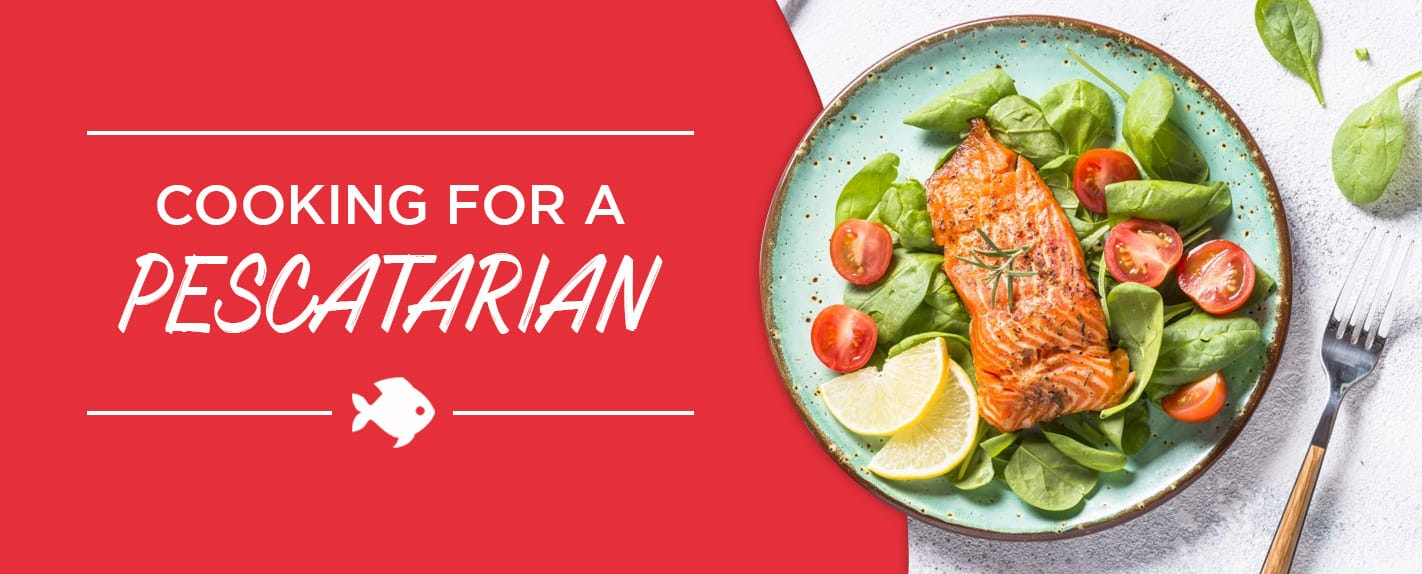 Cooking for a Pescatarian