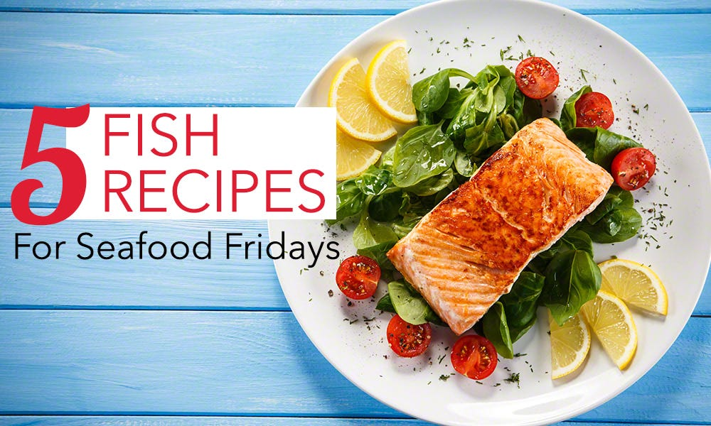 Seafood Friday Fish Recipes