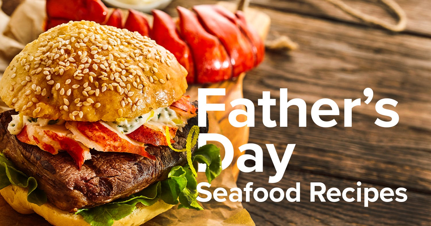 Dad Can Test His Kitchen Mettle With These Father's Day Seafood Recipes