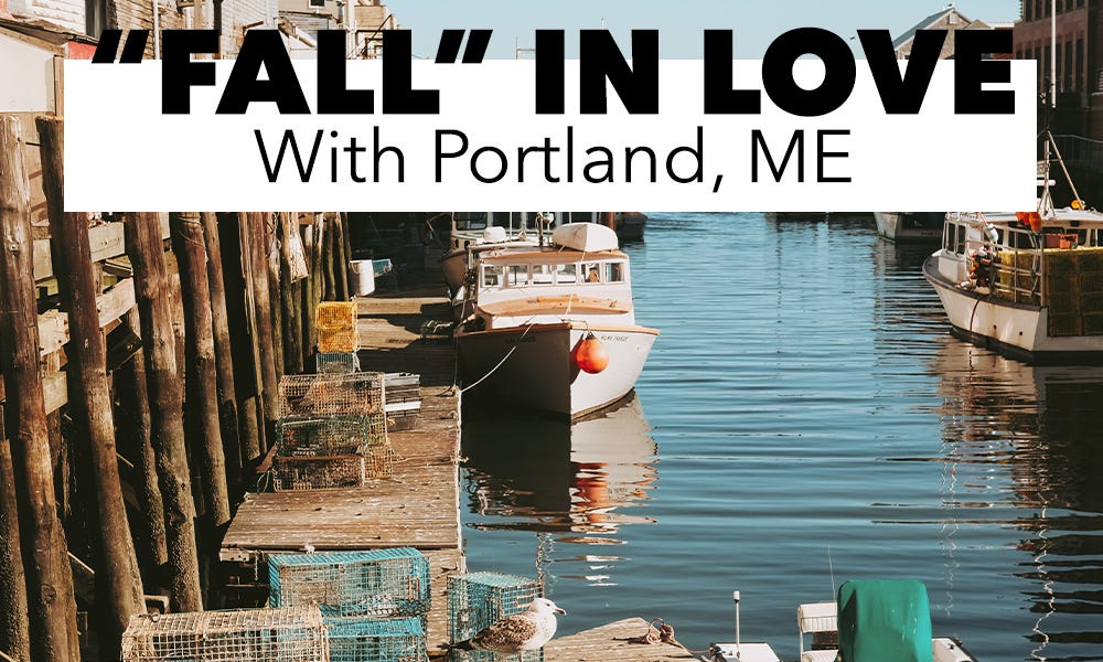 """Fall"" in Love with Portland, Maine"