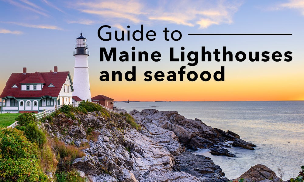 Guide to Maine Lighthouses and Seafood