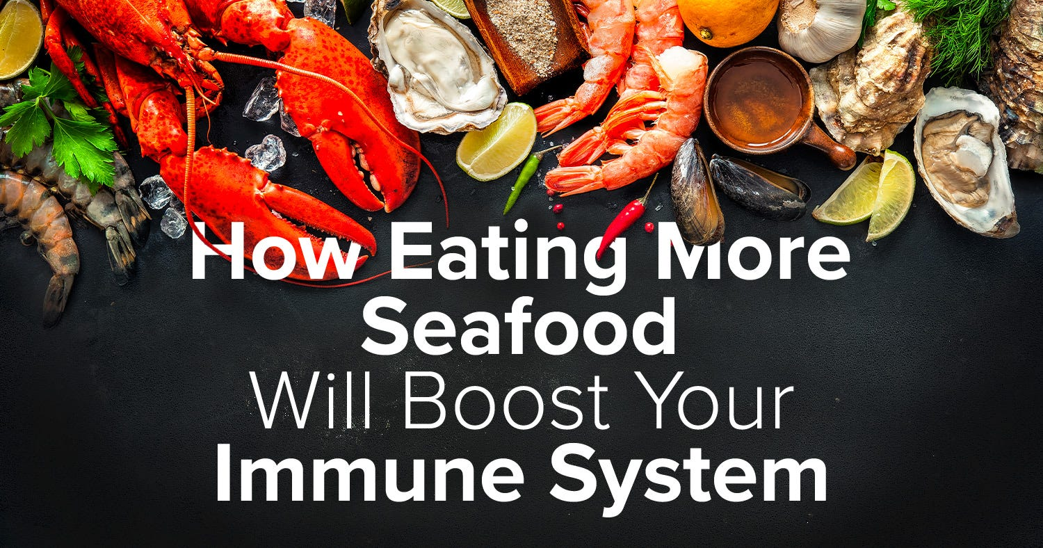 Eating More Seafood Boosts Your Immunity