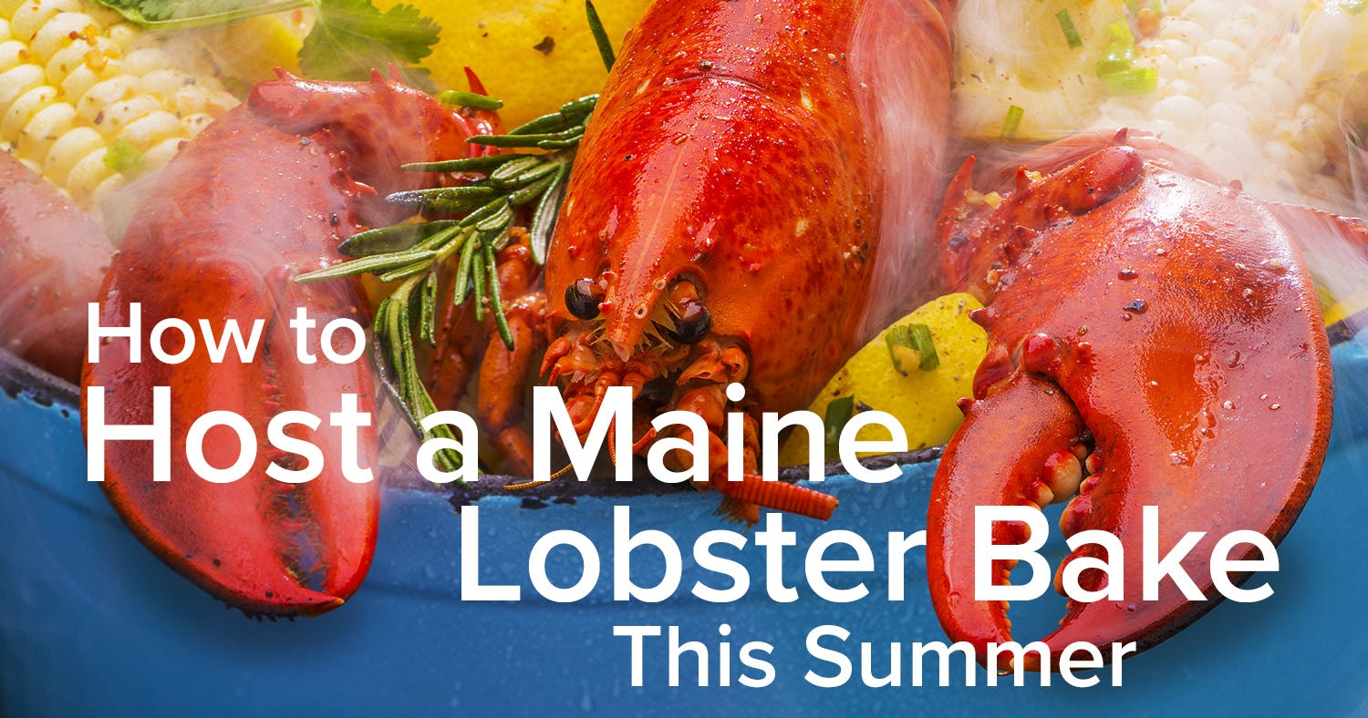 How to Host a Maine Lobster Bake This Summer