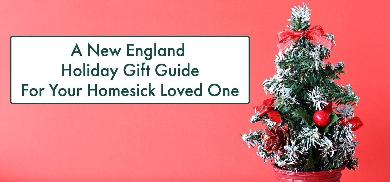 A New England Holiday Gift Guide for Your Homesick Loved One
