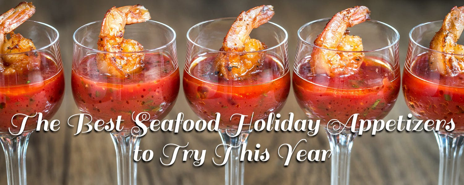 The Best Seafood Holiday Appetizers to Try This Year